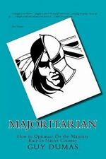 Majoritarian : How to Optimize on the Majority Rule in Native Country by Guy...