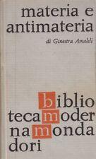 MATERIA E ANTIMATERIA GINESTRA AMALDI MONDADORI SCIENZA D81
