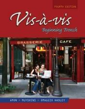Vis-a-Vis : Beginning French by Judith A. Muyskens, Alice C. Omaggio Hadley and