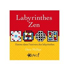 LABYRINTHES ZEN - DAVE PHILIPS