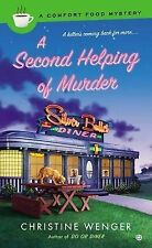 NEW A Second Helping of Murder: A Comfort Food Mystery by Christine Wenger