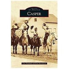 Images of America-Casper by Kem Nicolaysen & Con Trumbull (2013 Paperback) HH368