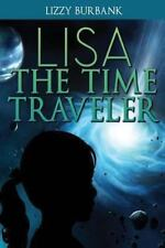 Lisa the Time Traveler : An Exciting Mystery Story (for Children Ages 9-12)...