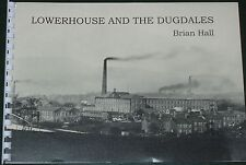 LOWERHOUSE BURNLEY HISTORY Cotton Mills Industry Dugdales Family 19th Century