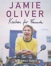Kochen für Freunde: Neue geniale Rezepte von Jamie Oliver | Buch | Zustand gut