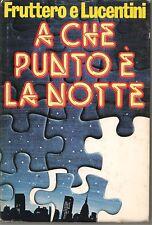 A CHE PUNTO E' LA NOTTE - FRUTTERO E LUCENTINI      ED. CDE 1980