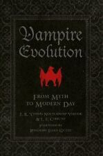 Vampire Evolution : From Myth to Modern Day by Corvis Nocturnum and L. E....