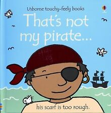 That's Not My Pirate...(Usborne Touchy-Feely Books) by Watt, Fiona