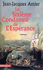 JEAN-JACQUES ANTIER / LE SIXIEME CONDAMNE DE L'ESPERANCE / GRAND FORMAT