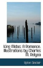 King Midas; A Romance. Illustrations by Charles M. Relyea: By Upton Sinclair