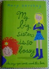 My Big Sister Is So Bossy She Says You Can't Read This Book by Mary Hershey...