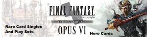 Final Fantasy TCG: Opus 6, Rare Card Singles and Play Sets, Pack Fresh