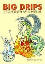 Big Drips from Bath and Wells,Hilary Binding