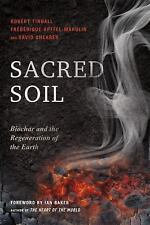 SACRED SOIL - TINDALL, ROBERT/ APFFEL-MARGLIN, FREDERIQUE (CON)/ SHEARER, DAVID