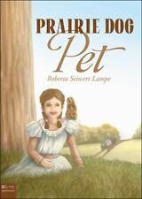 Prairie Dog Pet by Roberta Seiwert Lampe