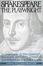 Shakespeare the Playwright: A Companion to the Complete Tragedies, Histories, Co