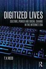 Digitized Lives: Culture, Power and Social Change in the Internet Era (Paperback