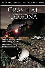 Crash at Corona: The U.S. Military Retrieval and Cover-Up of a UFO - The Definit