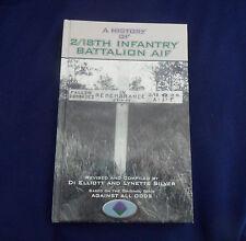 A History of 2/18th Infantry Battalion AIF / Di Elliott  | B/New HB, 2007