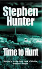 Time To Hunt by Stephen Hunter (Paperback, 1999)