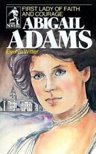 Abigail Adams: First Lady of Faith and Courage [Sower Series]