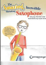 Cline & Oliver: The Amazing Incredible Shrinking Saxophone.