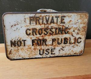 Antique Heavy Cast Iron PRIVATE CROSSING Sign Railroad, Bridge, Forest Service ?