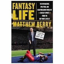 Fantasy Life: The Outrageous, Uplifting, and Hear... by Matthew Berry 1594486255