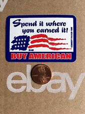 Spend It Where You Earned It Buy American Flag Union Hard Hat Sticker Decal