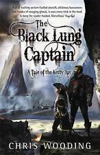 The Black Lung Captain: Tales of the Ketty Jay, Wooding BA, Chris, Good Book