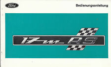 FORD 17M RS Betriebsanleitung 1968 Bedienungsanleitung P7 Serviceheft blanco BA