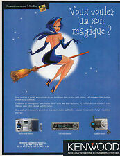 Publicité 1999  KENWOOD invente le MiniDisc micro chaine auto radio baladeur
