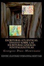 Atlantología Histórico-Científica: Escrituras Atlánticas. Ensayo Sobre Las...