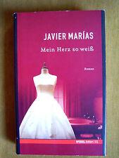 """""""Mein Herz so weiß"""" von Javier Marías"""