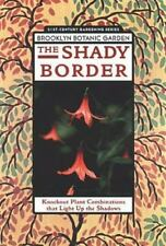 The Shady Border: Knockout Plant That Light Up the Shadows Paperback – 1998