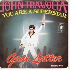 7inch GENE LATTER John Travolta you are a superstar HOLLAND 1979 EX (S1112)