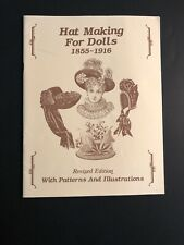 Hat Making For Dolls -1855 - Revised Edition