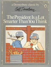 The President Is a Lot Smarter Than You Think by GB Trudeau DOONESBURY Paperback