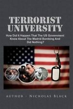 Terrorist University : How Did It Happen That the US Government Knew about...