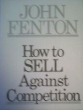 How to Sell Against Competition,John Fenton