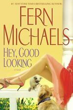 Hey, Good Looking by Fern Michaels (2006, Hardcover)
