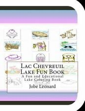 Lac Chevreuil Lake Fun Book : A Fun and Educational Lake Coloring Book by...