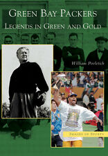 Green Bay Packers: Legends in Green and Gold [Images of Sports] [WI]