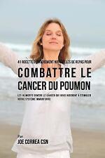41 Recettes Entierement Naturelles de Repas Pour Combattre le Cancer du...