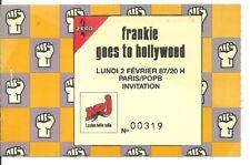RARE / TICKET BILLET CONCERT - FRANKIE GOES TO HOLLYWOOD LIVE PARIS FRANCE 1987