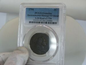 1794 1C PCGS GENUINE ENVIRONMENTAL DAMAGE VF DETAIL S-30 HEAD OF 1794 LARGE CENT