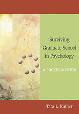 Surviving Graduate School in Psychology: A Pocket Mentor by Dr Tara L Kuther PhD
