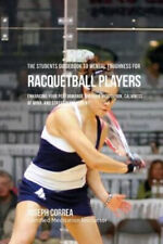 The Students Guidebook to Mental Toughness for Racquetball Players: Enhancing