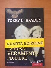 La cosa veramente peggiore - Torey L. Hayden - Corbaccio 3219