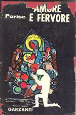 PARISE Goffredo (Vicenza 1929 - Ponte di Piave 1986), Amore e fervore